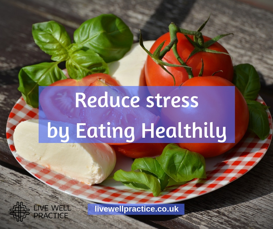 reduce stress eat healthily