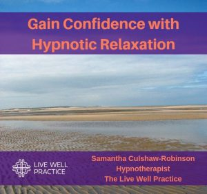 Gain Confidence with Hypnotic Relaxation