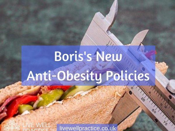 Boris's new anti obesity policies